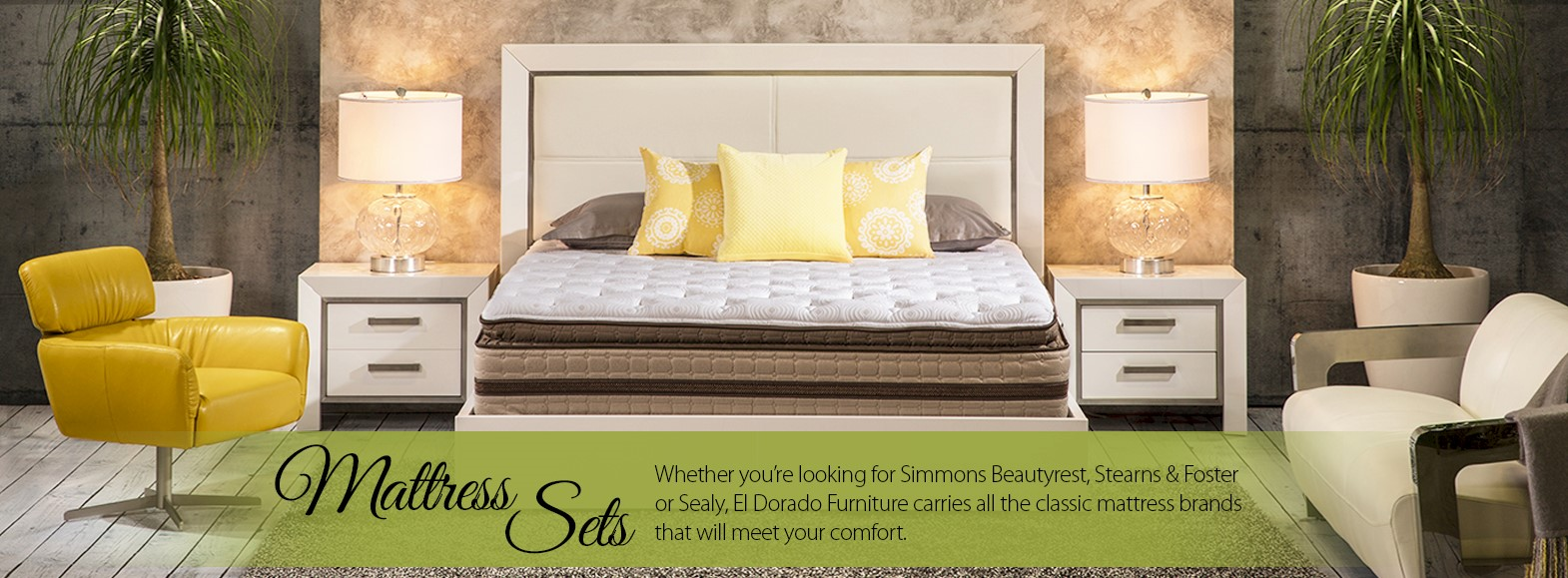MATTRESS SETS WHETHER YOU'RE LOOKING FOR SIMMONS BEAUTYREST, STEARNS & FOSTER OR SEALY, EL DORADO FURNITURE CARRIES ALL THE CLASSIC MATTRESS BRANDS THAT WILL MEET YOUR COMFORT.