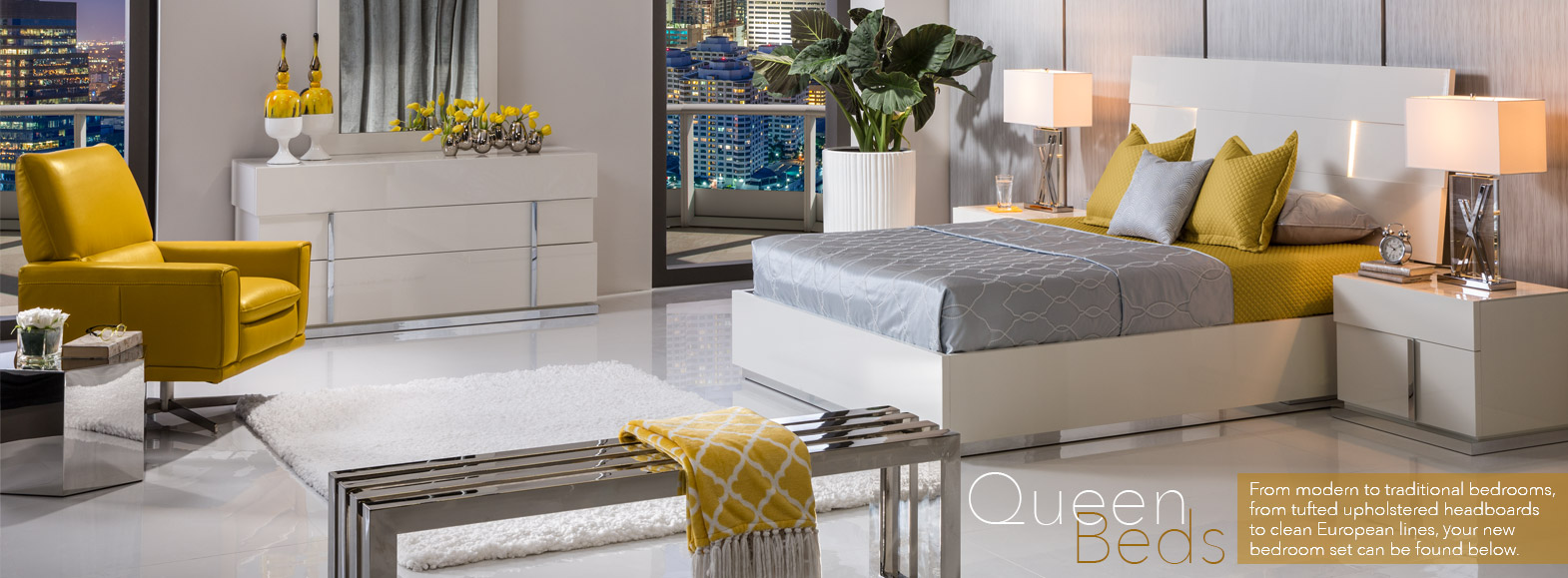 Shop Queen beds From modern to traditional bedrooms, from tufted upholstered headboards to clean European lines, your new bedroom set can be found below.