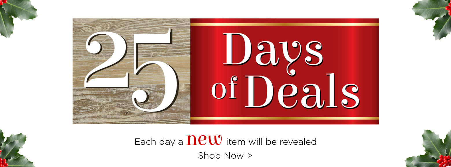 Twenty Five Days Of Deals. Each Day A New Item Will Be Revealed. Shop