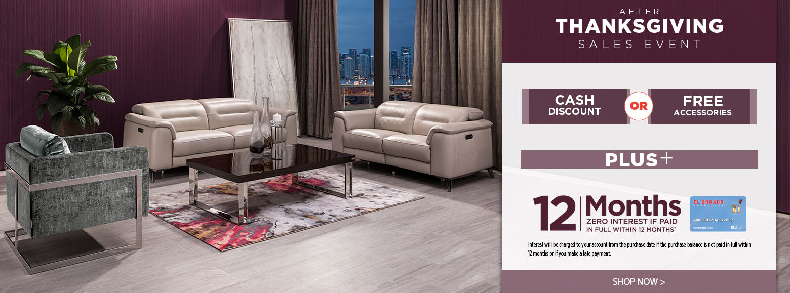 El dorado furniture miami gardens florida - After Thanksgiving Sales Event Cash Discount Use Promo Code Pa2 Or Free Accessories Use Promo