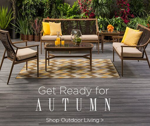 Get Ready for Autumn. Shop Outdoor Living.
