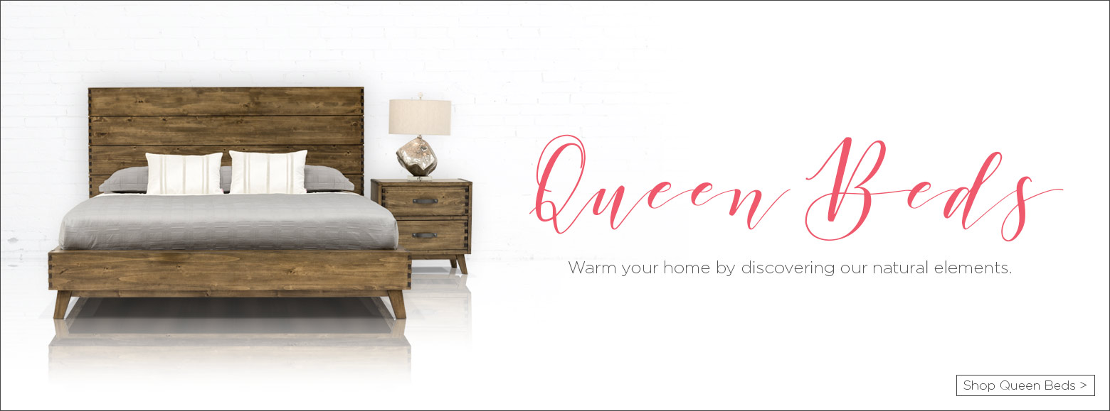 Queen Beds. Warm your home by discovering our natural elements. Shop queen beds.